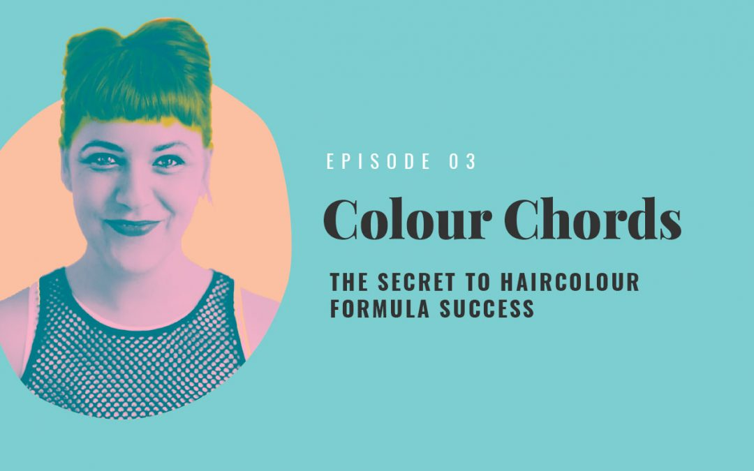 Colour Chords – The Secret to Haircolour Formula Success