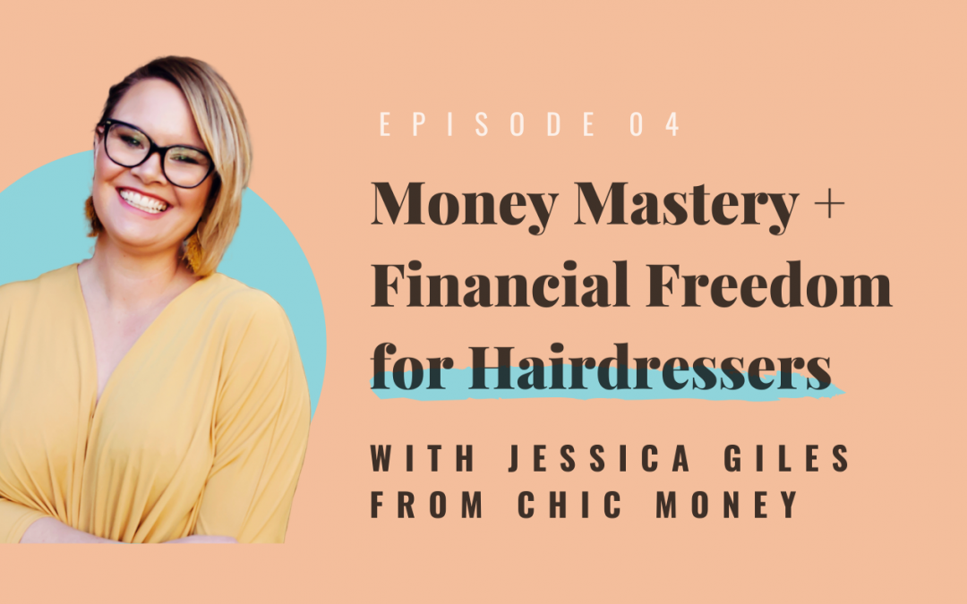 Money Mastery + Financial Freedom for Hairdressers