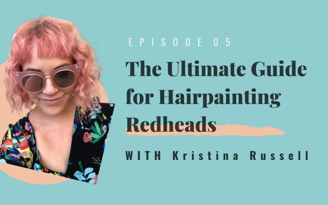 The Ultimate Guide to Hairpainting Redheads
