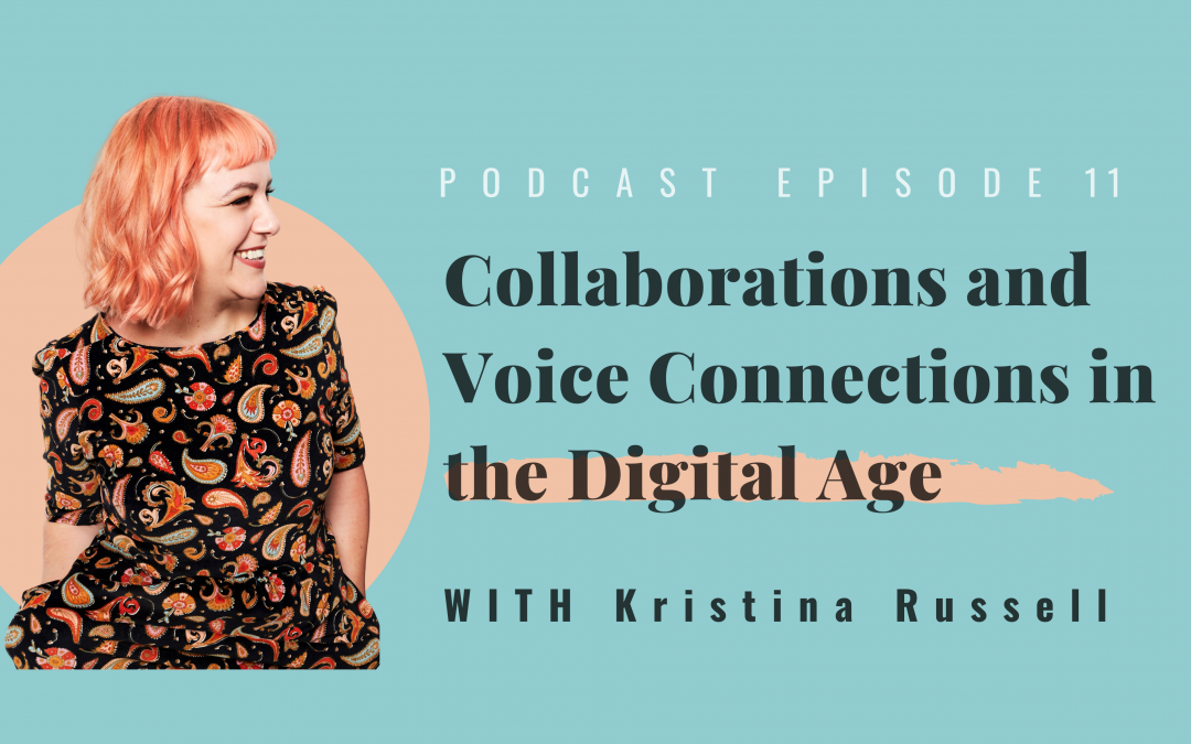 Collaborations + Voice Connections in the Digital Age