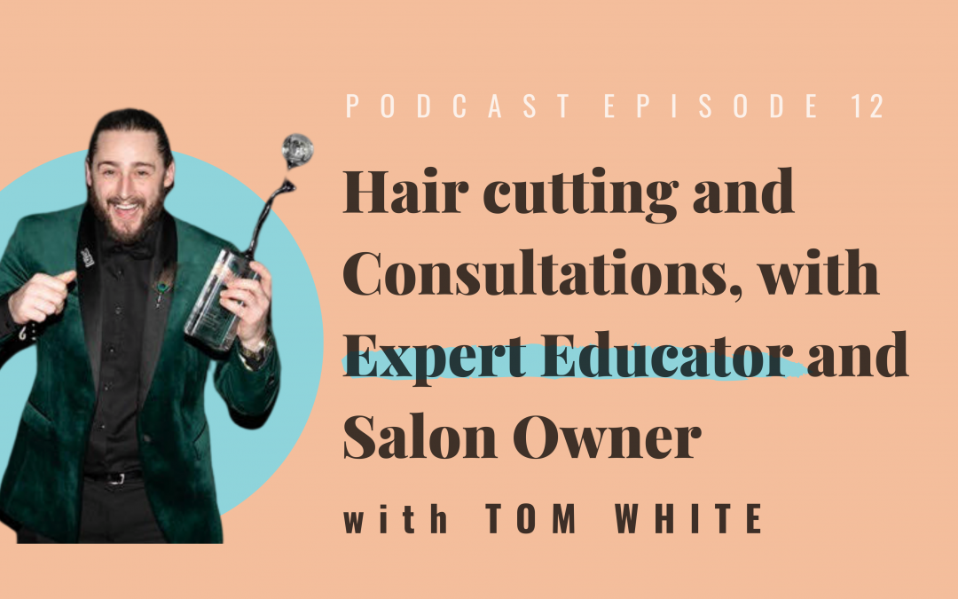 Hair cutting and Consultations, with Expert Educator and Salon Owner Tom White