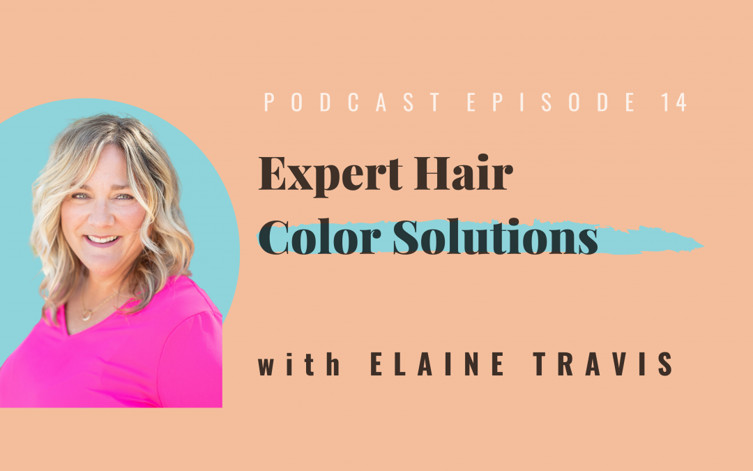 Expert Hair Color Solutions, with Elaine Travis