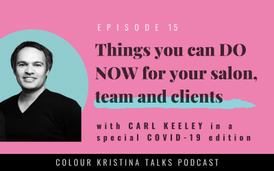 Things you can DO NOW for your salon, staff and clients, with Carl Keeley+