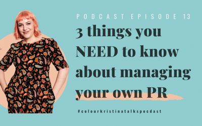 Three things you NEED TO know about managing your own PR