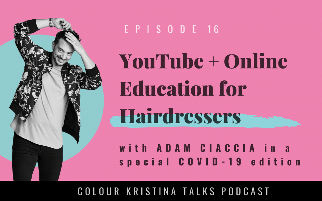 YouTube + Online Education for Hairdressers, with Adam Ciaccia of Aftermath Hair Ed.