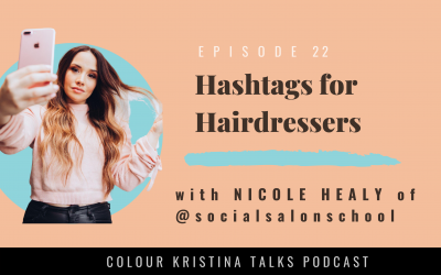 Hashtags for Hairdressers, with Nicole Healy of Social Salon School