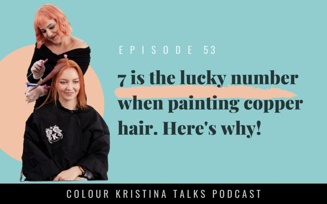 7 is the lucky number when painting Copper hair. Here's why!