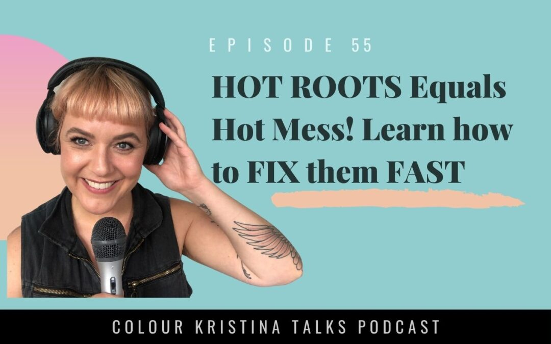 HOT ROOTS equals Hot Mess! Learn how to FIX them FAST