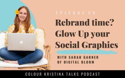 Rebrand time? Glow up your social graphics, with Sarah Garner of Digital Bloom